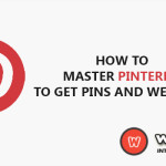 How To Master Pinterest To Get Pins And Web Visits