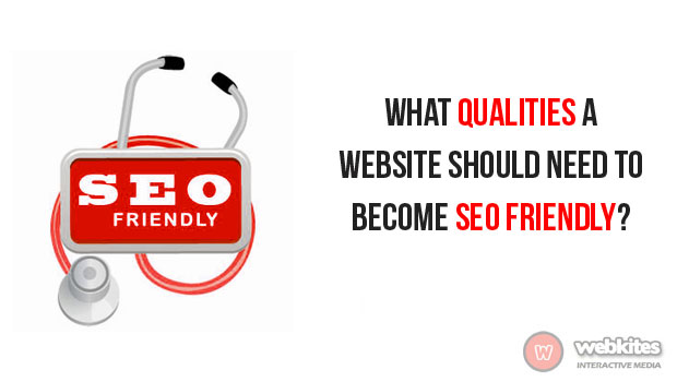 What qualities a website should need to become SEO Friendly?
