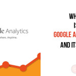 What is Google Analytics and its uses?