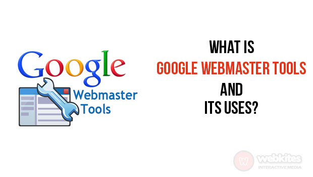 What is google webmaster tools and its uses?