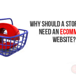 Why should a store owner need an eCommerce website?
