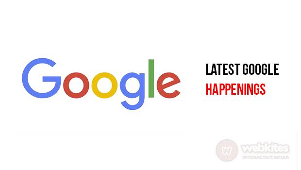 Latest Google Happenings